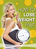 How To Lose Weight Fast - 20 Tips on Losing Weight Fast