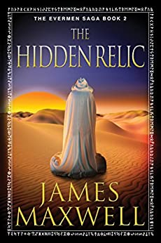 The Hidden Relic (The Evermen Saga Book 2) by [Maxwell, James]