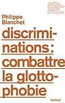 Discriminations : combattre la glottophobie par Blanchet