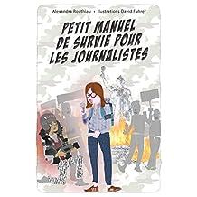 Petit manuel de survie pour les journalistes (French Edition)