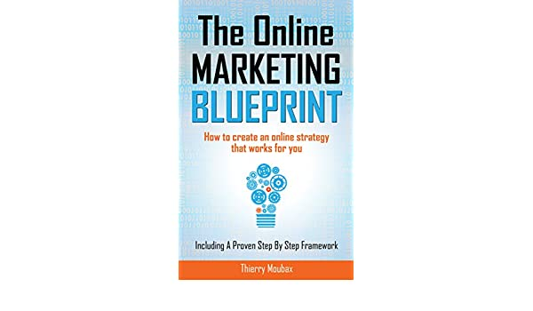 The Online Marketing Blueprint: How to Create an Online Strategy that Works for You (English Edition) eBook: Thierry Moubax: Amazon.es: Tienda Kindle