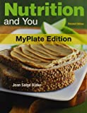 Nutrition and You, Myplate Edition, and MasteringNutrition with MyDietAnalysis with Pearson EText, Blake, Joan Salge, 0321930916