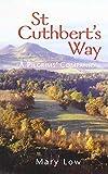 St Cuthbert's Way - 2019 edition: A
