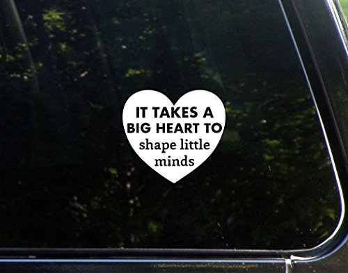 It Takes A Big Heart To SHAPE Little Minds- 4-1/4