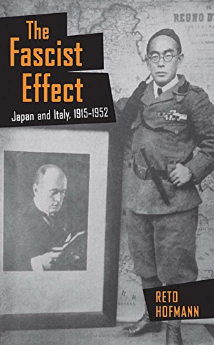 The Fascist Effect: Japan and Italy, 1915–1952 (Studies of the Weatherhead East Asian Institute, Columbia University)