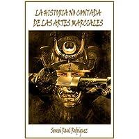 La Historia No Contada de Las Artes Marciales1 (Spanish Edition)