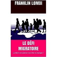 LE DÉFI MIGRATOIRE: la libre circulation est-elle en danger ? (French Edition)