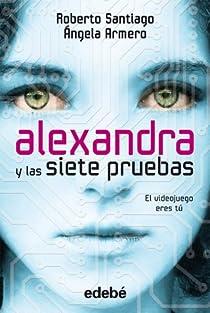 Alexandra y las siete pruebas, de Roberto Santiago y Ángela Armero par Roberto García Santiago