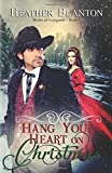 Hang Your Heart on Christmas: A Historical Western Christian Romance (The Brides of Evergreen)
