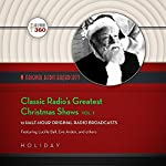Classic Radio's Greatest Christmas Shows, Vol. 1 |  Hollywood 360