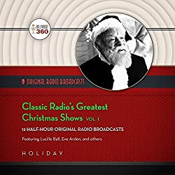 Classic Radio's Greatest Christmas Shows, Vol. 1