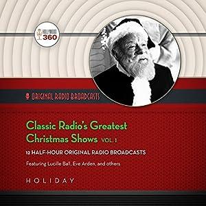 Classic Radio's Greatest Christmas Shows, Vol. 1 Radio/TV Program