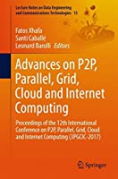 Advances on P2P, Parallel, Grid, Cloud and Internet Computing Front Cover