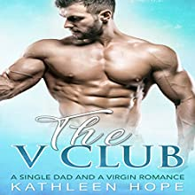 The V Club: A Single Dad and a Virgin Romance Audiobook by Kathleen Hope Narrated by Theresa Stephens