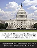 Methods of Measuring the Plasticity of Clays, F. P. Hall, 1287260306