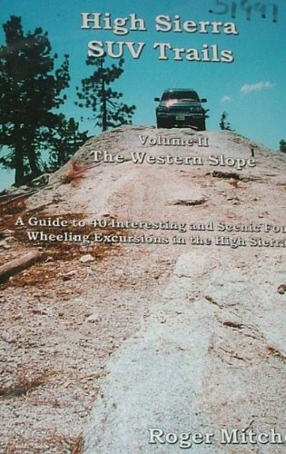 High Sierra SUV Trails (Volume 2 The Western Slope) by Roger Mitchell (2002-05-03)