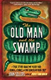 The Old Man and the Swamp, John Sellers, 141658871X