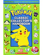 Pokemon: Classic Collector's Handbook: An Official Guide to the First 151 Pokémon