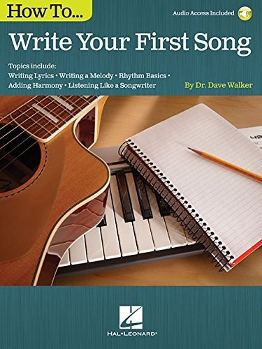 (How to Write Your First Song: Audio Access Included!)