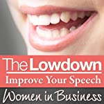The Lowdown: Improve Your Speech - Women in Business | Sarah Stephenson
