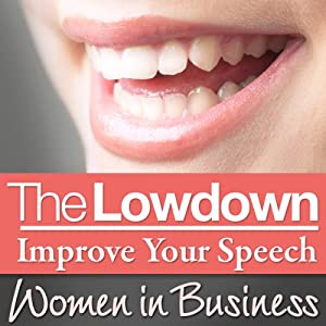 The Lowdown: Improve Your Speech - Women in Business Audiobook