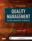 Quality Management in the Imaging Sciences 5th Edition