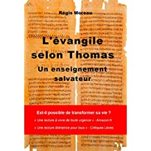L'Evangile selon Thomas: Un enseignement salvateur (French Edition)