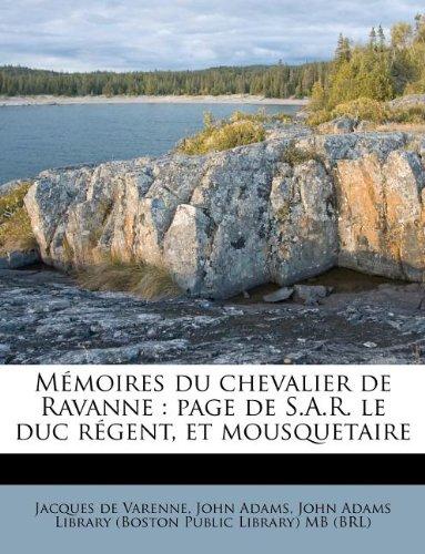Download Mémoires du chevalier de Ravanne: page de S.A.R. le duc régent, et mousquetaire (French Edition) pdf epub