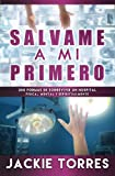 img - for Salvame a mi Primero (Spanish Edition) book / textbook / text book
