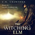 The Witching Elm: The Memento Mori Witch Series, Book 1 | C.N. Crawford