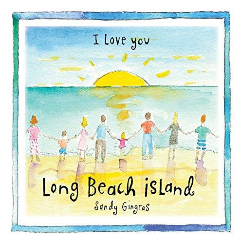 I Love You Long Beach Island by Down The Shore Publishing
