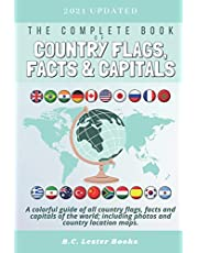 The Complete Book of Country Flags, Facts and Capitals: A colorful guide of all country flags, facts and capitals of the world including photos and country location maps.