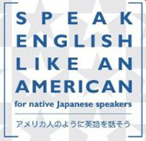 Download Speak English Like an American for Native Japanese Speakers Pdf