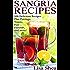 Sangria Recipes - 108 Delicious Recipes Plus Pairings, Toasts, Fun Factoids, and more!
