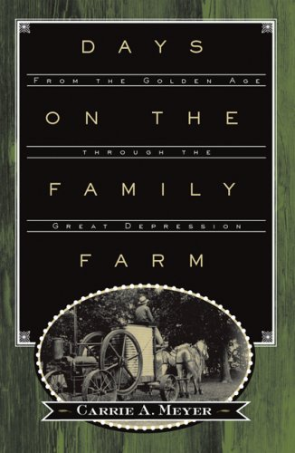 Days on the Family Farm: From the Golden Age through the Great Depression