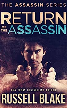 Return of the Assassin: (Assassin Series #3) by [Blake, Russell]
