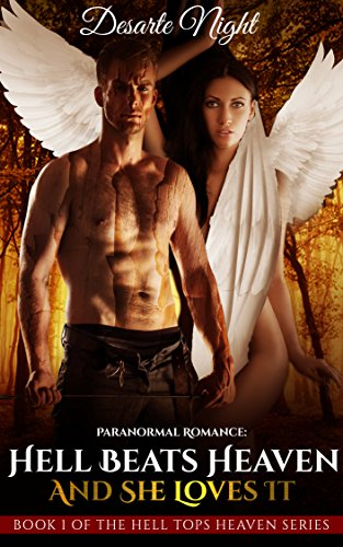 Paranormal Romance: Hell Beats Heaven: And She Loves It! (BOOK 1