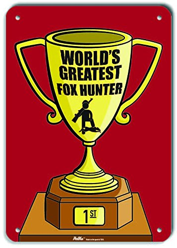 Trophy Red 10 x 14 PetKa Signs and Graphics PKWG-0309-NA/_Worlds Greatest Fox Hunter Aluminum Sign