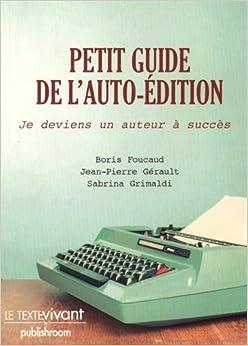 Petit guide de lauto-édition : Je deviens un auteur à succès