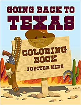 Going Back to Texas Coloring Book: Jupiter Kids: 9781683263234 ...