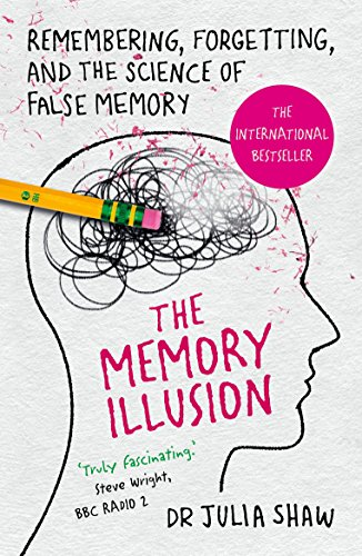 The Memory Illusion: Remembering, Forgetting, and the Science of False Memory [Dr. Julia Shaw] (Tapa Blanda)