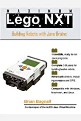 Maximum Lego NXT: Building Robots with Java Brains by Brian Bagnall (2007-04-30) Paperback