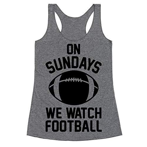LookHUMAN On Sundays We Watch Football Large Heathered Gray Women's Racerback Tank