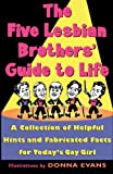 The Five Lesbian Brothers' Guide to Life, Peg Healey, 068481384X