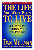 THE LIFE YOU WERE BORN TO LIVE: A Guide to Finding Your Life Path (English Edition)