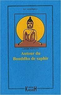 Autour du Bouddha de Saphir par Louise Fontana