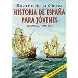 Historia De Espana Para Jovenes 800 000 a.C. - 2007 d.C. / History of Spain For Youth 800 000 a.C. -2007 d.C.