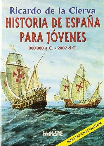 Historia De España Para Jovenes 2006: Amazon.es: De La Cierva Ricardo: Libros