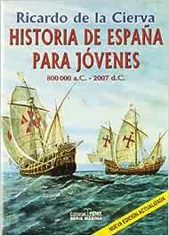 Historia De España Para Jovenes 2006: Amazon.es: De La Cierva ...