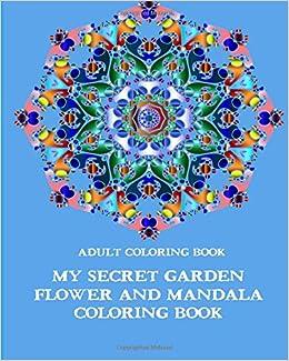 Amazon.com: Adult Coloring Book: My Secret Garden Flower and Mandala ...